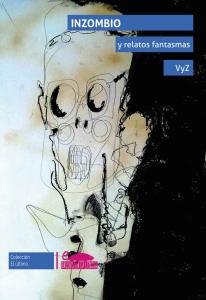 Inzombio y relatos fantasmas - Revista Kundra